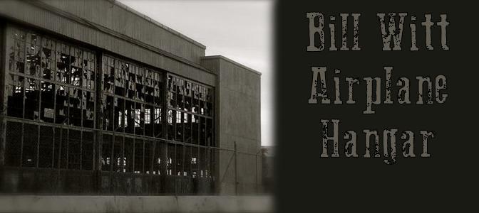 Bill Witt Airplane Hangar said to be haunted