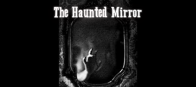 The Haunted Mirror