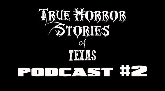 Podcast #2 (Donna Witches, UFO over Mcallen, Wendigos, Duendes)
