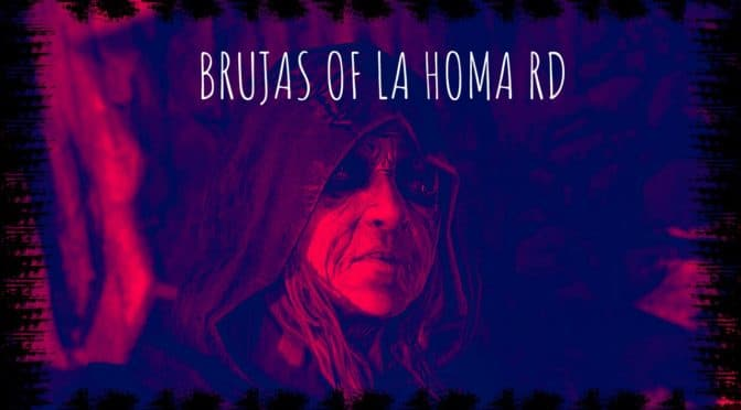 Brujas Of La Homa Road